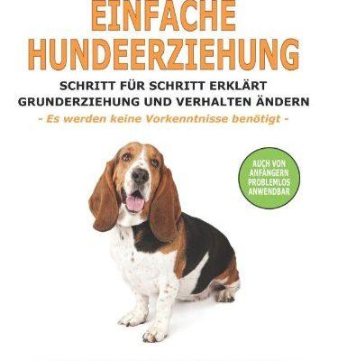 Einfache-Hundeerziehung-Schritt-fr-Schritt-erklrt-Grunderziehung-und-Verhalten-ndern-0