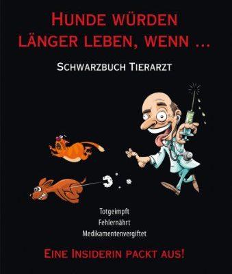 Hunde-wrden-lnger-leben-wenn--Schwarzbuch-Tierarzt-0