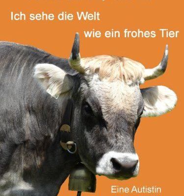 Ich-sehe-die-Welt-wie-ein-frohes-Tier-Eine-Autistin-entdeckt-die-Sprache-der-Tiere-0